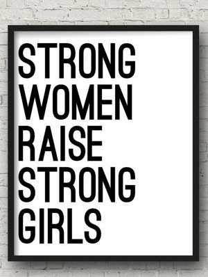 stron women raise strong girls